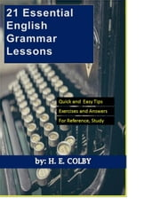 21 Essential English Grammar Lessons ebook by H.E. Colby