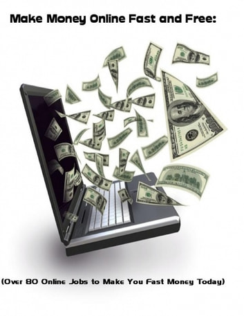 Make Money Online Fast And Free Over 80 Jobs To You Preview Now