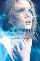 The Offering - A Pledge Novel eBook von Kimberly Derting