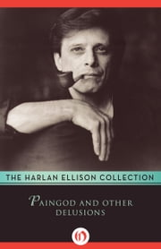 Paingod and Other Delusions ebook by Harlan Ellison