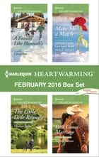 Harlequin Heartwarming February 2016 Box Set - A Family Like Hannah's\The Little Dale Remedy\Make Me a Match\First Comes Marriage ebook by Carol Ross, Eleanor Jones, Sophia Sasson,...