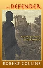 The Defender: Elderwood ebook by Robert Collins