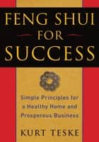 Feng Shui for Success ebook by Kurt Teske