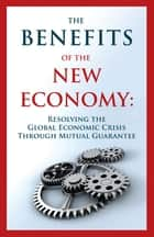 The Benefits of the New Economy ebook de Guy Isaac,Joseph Levy,Alexander Ognits