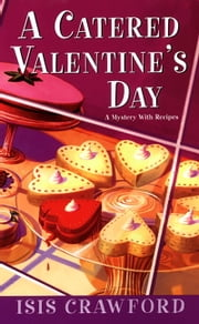 A Catered Valentine's Day ebook by Isis Crawford