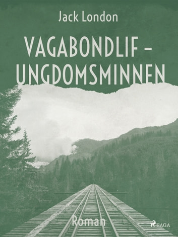 Vagabondlif - Ungdomsminnen ebook by Jack London