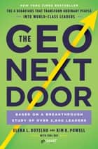 The CEO Next Door - The 4 Behaviors that Transform Ordinary People into World-Class Leaders ebook by Elena L. Botelho, Kim R. Powell, Tahl Raz