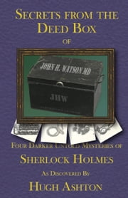Secrets From the Deed Box of John H Watson, MD ebook by Hugh Ashton