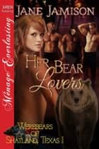 Her Bear Lovers ebook by Jane Jamison