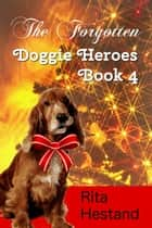 The Forgotten (Doggie Heroes book 4) ebook by Rita Hestand