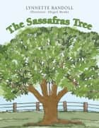 The Sassafras Tree ebook by Lynnette Randoll