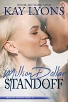 Million Dollar Standoff eBook by Kay Lyons