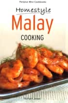 Homestyle Malay Cooking ebook by Rohani Jelani