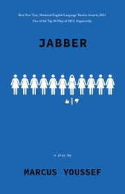 Jabber ebook by Marcus Youssef,Dennis Foon