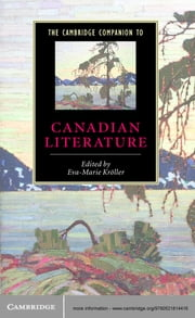 The Cambridge Companion to Canadian Literature ebook by Eva-Marie Kröller