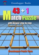 43+1 Match Puzzle - with Answer step by step ebook by Grasshopper Puzzle Team