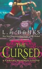 The Cursed ebook by L. A. Banks