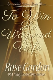 To Win His Wayward Wife ebook by Rose Gordon
