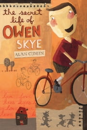 The Secret Life of Owen Skye ebook by Alan Cumyn