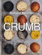 Crumb - Show the dough who's boss ebook by