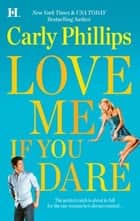 Love Me If You Dare ebook by Carly Phillips