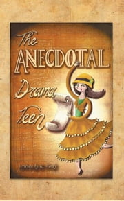 The Anecdotal Drama Teen ebook by K. Vardy