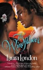 The Windflower ebook by Laura London