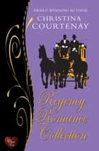 Regency Romance Collection ebook by Christina Courtenay