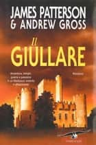 Il giullare ebook by James Patterson, Andrew Gross