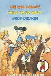 Pee Wee Scouts: Wild, Wild West ebook by Judy Delton