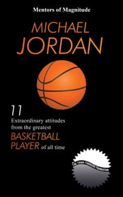 MICHAEL+JORDAN:11+EXTRAORDINARY+ATTITUDES+FROM+THE+GREATEST+BASKETBALL+PLAYER+OF+ALL+TIME