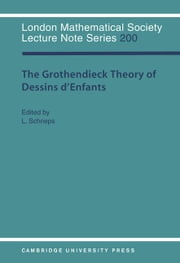The Grothendieck Theory of Dessins d'Enfants ebook by Schneps, Leila