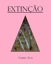 Extinção ebook by Gabriel Alves