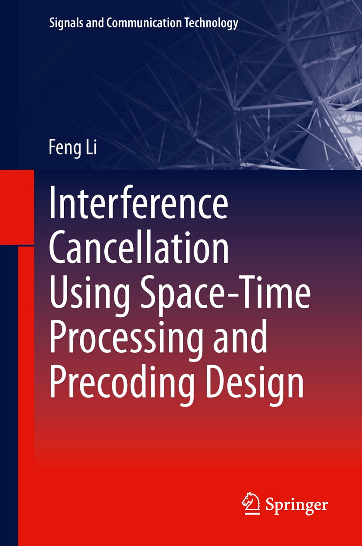 Interference Cancellation Using Space-Time Processing and Precoding Design  ebook by Feng Li - Rakuten Kobo