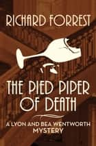 The Pied Piper of Death ebook by Richard Forrest