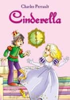 Cinderella. Classic fairy tales for children (Fully illustrated) ebook by Charles Perrault
