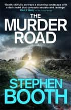 The Murder Road ebook by Stephen Booth,Mike Rogers