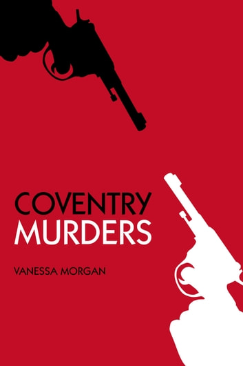 Coventry Murders ebook by Vanessa Morgan