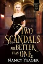 Two Scandals Are Better Than One ebook by Nancy Yeager