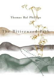 The Bitterweed Path - A Rediscovered Novel ebook by Thomas Hal Phillips