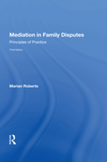 Mediation in Family Disputes - Principles of Practice ebook by Marian Roberts
