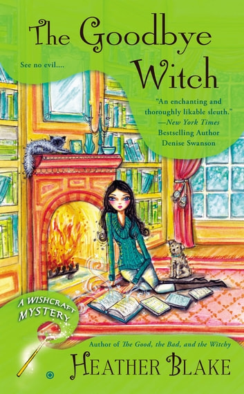 The Goodbye Witch eBook by Heather Blake