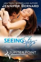 Seeing Stars ebook by Jennifer Bernard