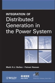 Integration of Distributed Generation in the Power System ebook by Math H. Bollen,Fainan Hassan