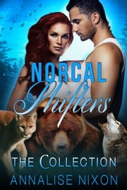 Norcal Shifters- The Collection (Books 1-3) - NORCAL SHIFTERS ebook by Annalise Nixon