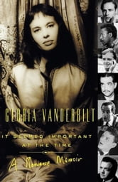 It Seemed Important at the Time - A Romance Memoir ebook by Gloria Vanderbilt