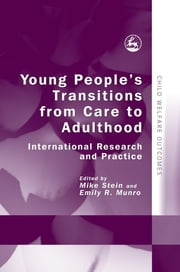 Young People's Transitions from Care to Adulthood - International Research and Practice ebook by Emily Munro,Mike Stein,Roxana Anghel,Rami Benbenishty,Judy Cashmore,Renate Stohler,Jan Storo,David Vincent,Jim Wade,Wolfgang Schröer,Maren Zeller,Harriet Ward,Phillip Mendes,John Pinkerton,Erik Knorth,Stefan Köngeter,Rawan Ibrahim,Thomas Gabriel,Robbie Gilligan,Maria Herczog,Ingrid Hojer,Mark Courtney,Robert Flynn,Jorge Fernandez del Valle,Gabriela Dima,Annick Dumaret