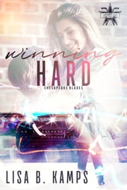 Winning Hard - The Chesapeake Blades, #1 ebook by Lisa B. Kamps