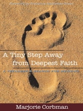 Tiny Step Away from Deepest Faith ebook by Marjorie Corbman