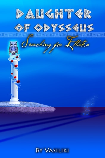 Daughter of Odysseus: Searching for Ithaka ebook by Vasiliki